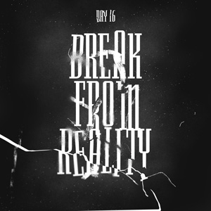 break-from-reality_wdate300x300
