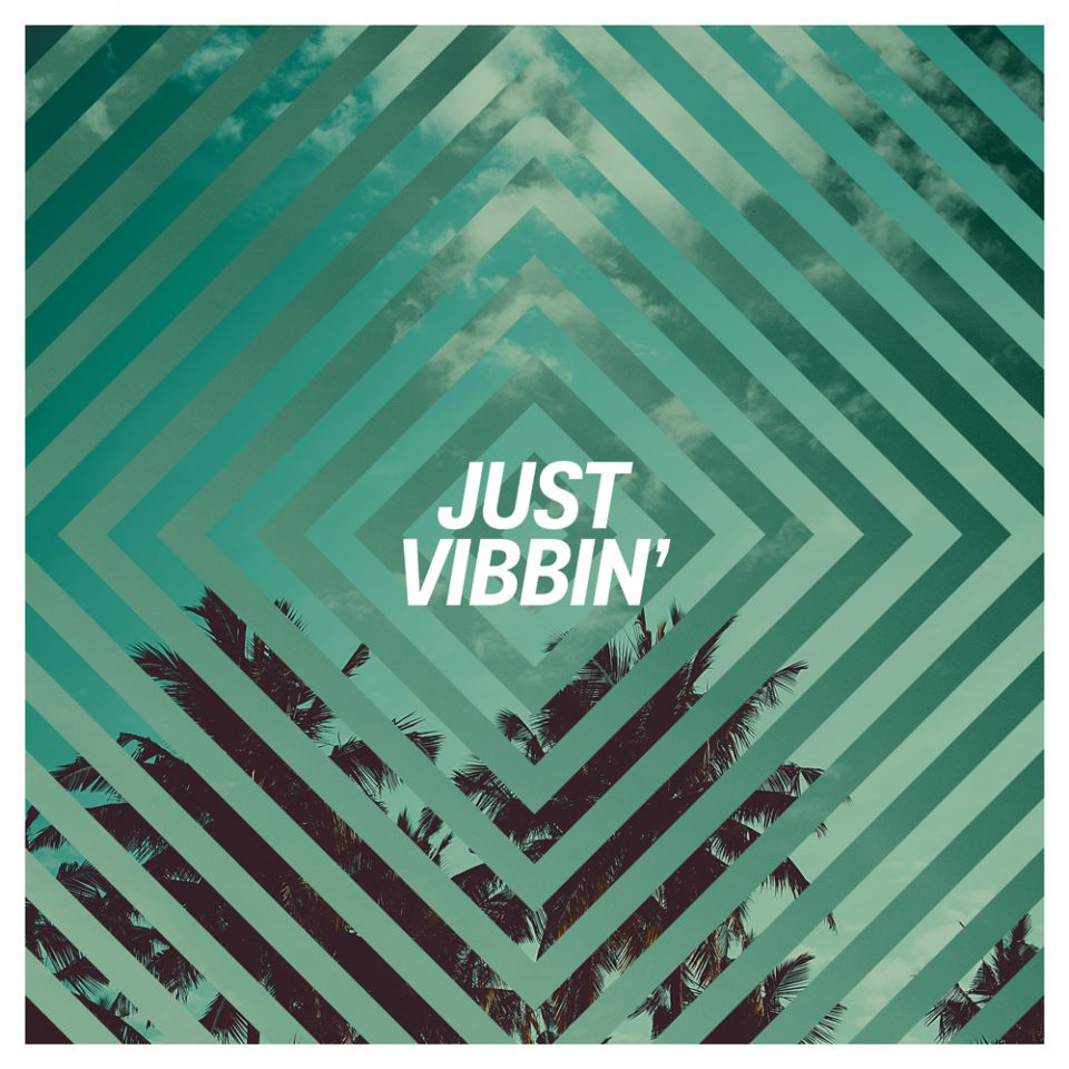 Just-Vibbin-ARTWORK_1000x1000
